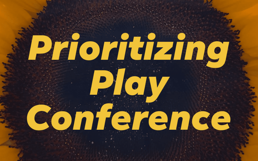 Prioritizing Play Conference 2020: Online